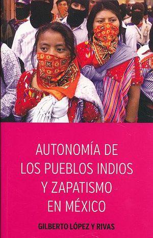 AUTONOMIA DE LOS PUEBLOS INDIOS Y ZAPATISMO EN MEXICO