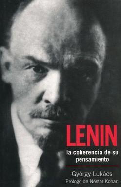 LENIN. LA COHERENCIA DE SU PENSAMIENTO