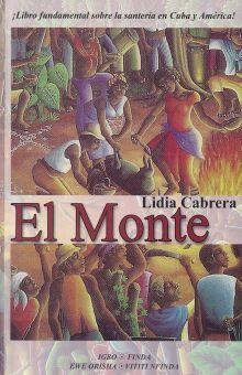 MONTE, EL. LIBRO FUNDAMENTAL SOBRE LA SANTERIA EN CUBA Y AMERICA