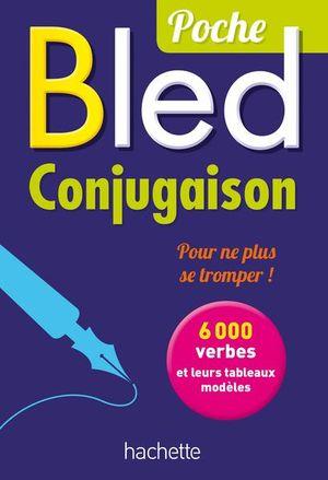 BLED CONJUGAISON POCHE. 6000 VERBS ET LEURS TABLEAUX MODELES