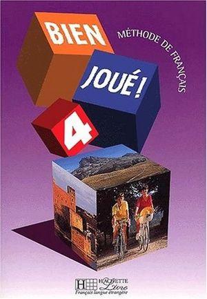 BIEN JOUE 4. METHODE DE FRANCAIS