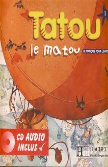 TATOU LE MATOU 1 LE FRANCAIS POUR LES PETITS (INCLUYE CD)