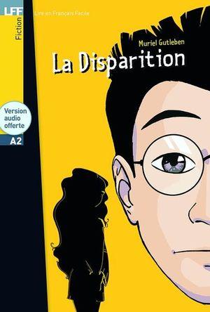 LA DISPARITION A2 / 7 ED. (AVEC CD AUDIO)