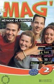 LE MAG 2 METHODE DE FRANCAIS A1 A2  (INCLUYE CD)