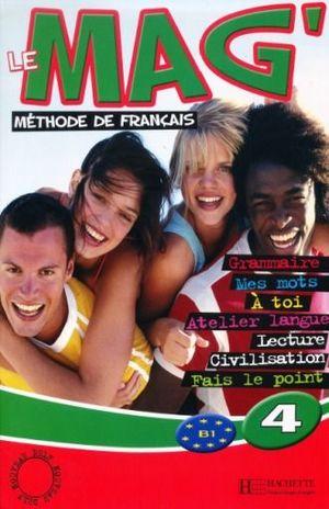 LE MAG 4 METHODE DE FRANCAIS B1 (INCLUYE CD AUDIO)