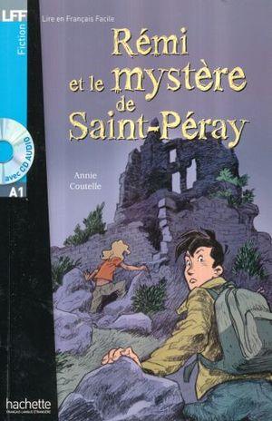 REMI ET LE MYSTERE DE SAINT PERAY (AVEC CD AUDIO)