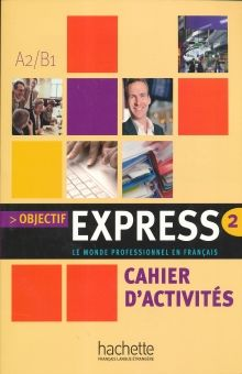 OBJECTIF EXPRESS 2 CAHIER D ACTIVITES