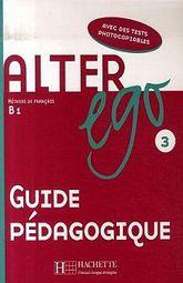 ALTER EGO 3 METHODE DE FRANCAIS B1 GUIDE PEDAGOGIQUE