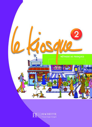 LE KIOSQUE 2. METHODE DE FRANCAIS