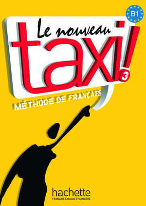 LE NOUVEAU TAXI 3. METHODE DE FRANCAIS B1 (INCLURE CD ROM)