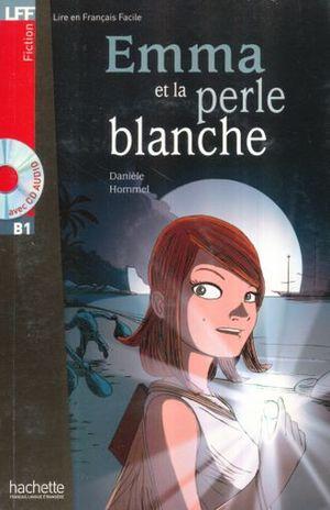 EMMA ET LA PERLE BLANCHE B1 / 3 ED. (AVEC CD AUDIO)