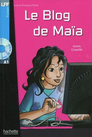 LE BLOG DE MAIA (AVEC CD AUDIO)