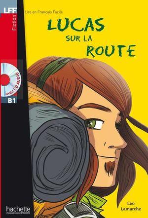 LUCAS SUR LA ROUTE A2-B1 (AVEC CD AUDIO)