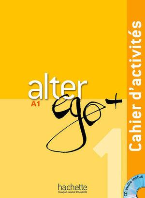 ALTER EGO PLUS 1 CAHIER D ACTIVITIES