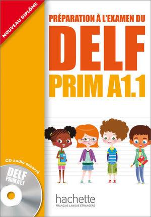 PREPARATION A LEXAMEN DU DELF. PRIM A1.1 (INCLUYE CD)
