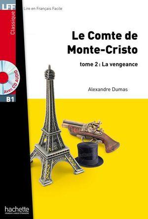 COMTE DE MONTE CRISTO, LE / TOME 2. LA VENGEANCE B1 (INCLUYE CD)