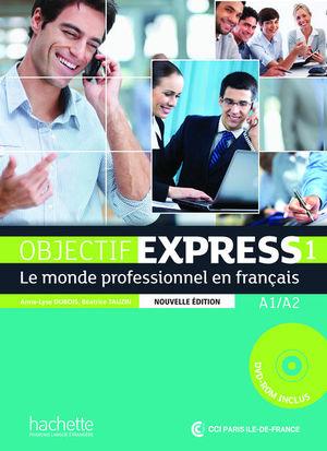 OBJECTIF EXPRESS 1. LE MONDE PROFESSIONNEL EN FRANCAIS A1 / A2 (INCLUYE DVD)