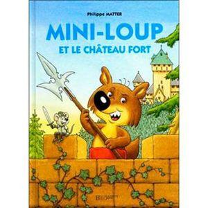 MINI-LOUP ET LE CHATEAU FORT / PD.