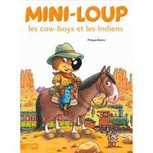 MINI LOUP. LES COWBOYS ET LES INDIENS / PD.