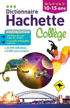 DICTIONNAIRE HACHETTE  COLLEGE. DICTIONNAIRES GENERALISTES DE FRANCAIS / 10-15 ANS
