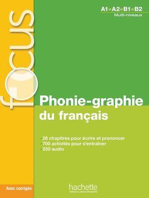 FOCUS PHONIE GRAPHIE DU FRANCAIS / INCLUYE CD