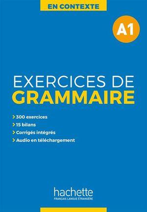EN CONTEXTE EXERCICES DE GRAMMAIRE A1