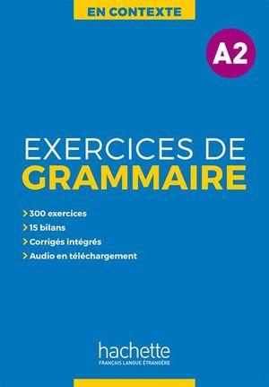 EN CONTEXTE EXERCICES DE GRAMMAIRE A2