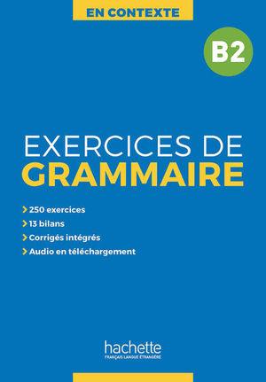 EN CONTEXTE EXERCICES DE GRAMMAIRE B2 / AUDIOS EN MP3