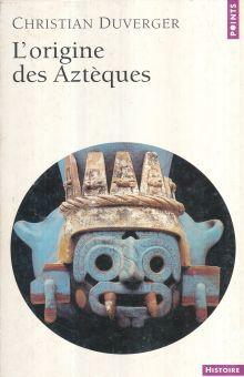 L ORIGINE DES AZTEQUES