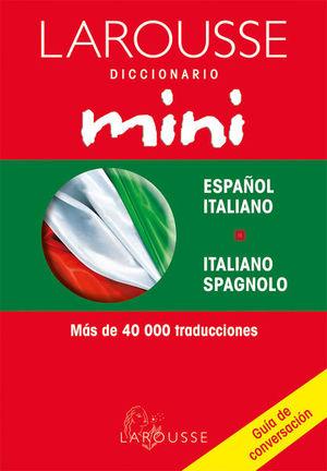 LAROUSSE DICCIONARIO MINI ESPAÑOL ITALIANO/ ITALIANO SPAGNOLO