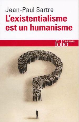 L EXISTENTIALISME EST UN HUMANISME