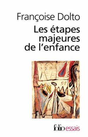 LES ETAPES MAJEURES DE L ENFANCE