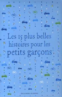 LES 15 PLUS BELLES HISTOIRES POUR LES PETITS GARCONS