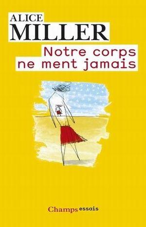 NOTRE CORPS NE MENT JAMAIS
