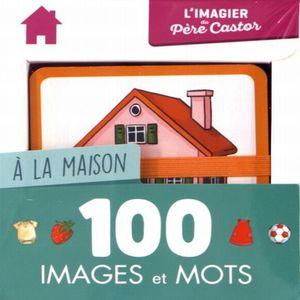 A LA MAISON. 100 IMAGES ET MOTS / PD.