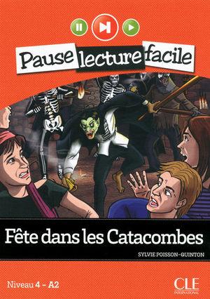 FETE DANS LES CATACOMBES / PAUSE LECTURE FACILE NIVEAU 4 - A2 (INCLUYE CD)