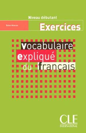 VOCABULAIRE EXPLIQUE DU FRANCAIS / EXERCICES
