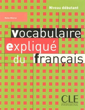 VOCABULAIRE EXPLIQUE DU FRANCAIS. NIVEAU DEBUTANT