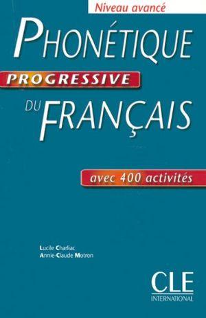 PHONETIQUE PROGRESSIVE DU FRANCAIS / NIVEAU AVANCE