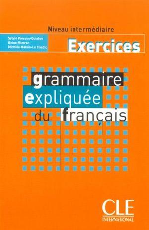 EXERCICES GRAMMAIRE EXPLIQUEE DU FRANCAIS. NIVEAU INTERMEDIAIRE