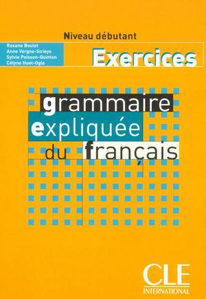EXERCICES GRAMMAIRE EXPLIQUE DU FRANCAIS. NIVEAU DEBUTANT