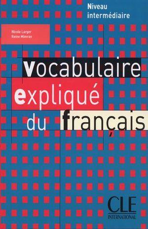 VOCABULAIRE EXPLIQUE DU FRANCAIS. NIVEAU INTERMEDIAIRE