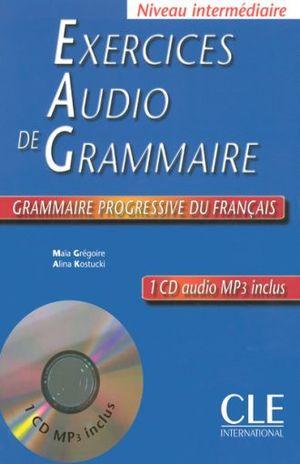EXCERCICES AUDIO DE GRAMMAIRE. NIVEAU INTERMEDIAIRE (INCLUYE CD)