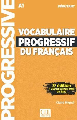 VOCABULAIRE PROGRESSIF DU FRANCAIS NIVEAU DEBUTANT ( INCLUYE CD) / 3 ED.