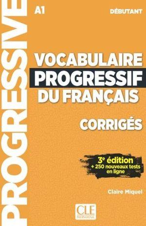VOCABULAIRE PROGRESSIF DU FRANCAIS DEBUTANT A -1 CORRIGES / 3 ED.