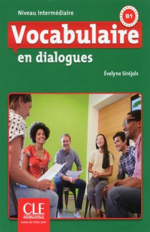 VOCABULAIRE FLE NIVEAU INTERMEDIARE EN DIALOGUES B1 (INCLUYE CD)