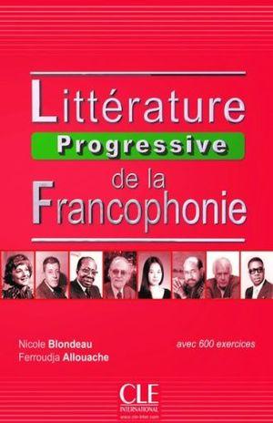 LITTERATURE PROGRESSIVE DE LA FRANCOPHONIE NIVEAU INTERMEDIAIRE AVEC 750 ACTIVITES