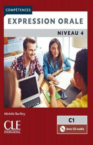 EXPRESSION ORALE NIVEAU 4 COMPETENCES / 2 ED. (AVEC CD AUDIO)
