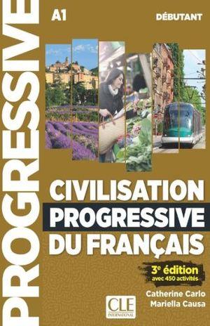 CIVILISATION PROGRESSIVE DU FRANCAIS A1 / 3 ED.