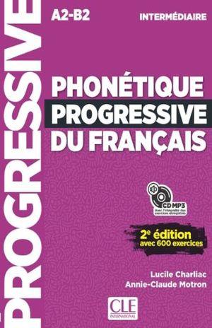 PHONETIQUE PROGRESSIVE DE FRANCAIS INTERMEDIAIRE A2 B2 600 EXERCICES (INCLUYE CD)